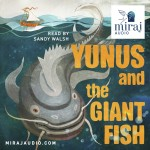 Miraj Audio Yunus and the Giant Fish